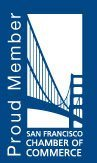 Proud Member of San Francisco Chamber of Commerce